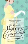 Mr Darcy's Guide to Courtship: The Secrets of Seduction from Jane Austen's Most Eligible Bachelor - Emily Brand