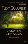 L'Épée de Vérité T12 La Machine à présages - Terry Goodkind