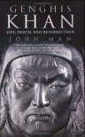 Genghis Khan: Life, Death, and Resurrection - John Man