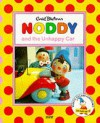 Noddy and His Unhappy Car (Noddy's Toyland Adventures) - Enid Blyton