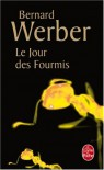 Le jour des fourmis (La saga des fourmis, #2) - Bernard Werber