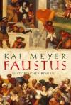 Faustus - Kai Meyer