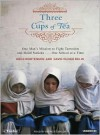 Three Cups of Tea: One Man's Mission to Promote Peace . . . One School at a Time - Greg Mortenson, David Oliver Relin, Patrick G. Lawlor