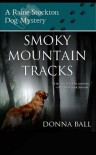 Smoky Mountain Tracks: A Raine Stockton Dog Mystery (Volume 1) - Donna Ball