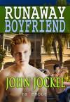 Runaway Boyfriend - John Jockel