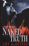 Naked Truth - Amy J. Fetzer