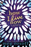 How I Live Now by Rosoff, Meg Re-issue Edition (2005) - Meg Rosoff