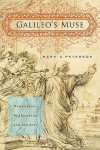 Galileo's Muse: Renaissance Mathematics and the Arts - Mark A. Peterson