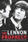 The Lennon Prophecy: A New Examination of the Death Clues of the Beatles - Joseph Niezgoda