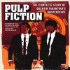 Pulp Fiction: The Complete Story of Quentin Tarantino's Masterpiece - Jason Bailey