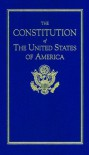 The Constitution of the United States of America - Founding Fathers