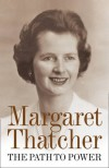 The Path to Power. Margaret Thatcher - Margaret Thatcher