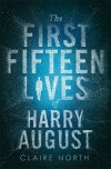 The First Fifteen Lives of Harry August - Claire North