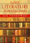 Dzieje literatury powszechnej - Jan Tomkowski