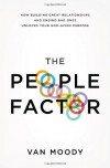 The People Factor: How Building Great Relationships and Ending Bad Ones Unlocks Your God-Given Purpose - Van Moody