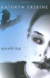 Quaking - Kathryn Erskine