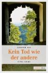 Kein Tod wie der andere - Carsten Neß