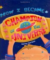 How I Became Champion of the Universe - Kenny Harrison