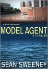 Model Agent: A Thriller - Sean Sweeney