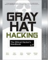 Gray Hat Hacking : The Ethical Hacker's Handbook - Shon Harris, Chris Eagle, Allen Harper