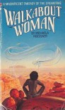 Walkabout Woman - Michaela Roessner