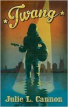 Twang - Julie L. Cannon