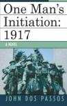 One Man's Initiation: 1917 - John Dos Passos
