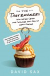The Tastemakers: Why We're Crazy for Cupcakes but Fed Up with Fondue - David Sax