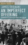 An Imperfect Offering: Humanitarian Action in the Twenty-first Century - James Orbinski