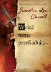 Wciąż mnie prześladują... - Jennifer Lee Carrell, Andrzej Grabowski