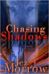Chasing Shadows - Jez Morrow