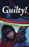 Guilty! the Trials of Phil Ferguson - Sean  Russell