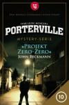 Porterville - Folge 10: Projekt Zero-Zero - Ivar Leon Menger,  John Beckmann
