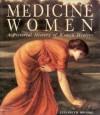Medicine Women: A Pictoral History of Women Healers - Elisabeth Brooke