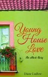 Young House Love: An eShort Story (Short Stories) - Diane Ludlow