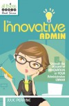 The Innovative Admin (All Things Admin) - Julie Perrine
