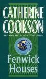 Fenwick Houses - Catherine Cookson