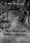 Weil Wind und Stürme schweigen (German Edition) - Libby Armstrong