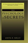 The Psychology of Secrets (The Plenum Series in Social/Clinical Psychology) (The Springer Series in Social/Clinical Psychology) - Anita E. Kelly