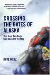Crossing The Gates Of Alaska - Dave Metz