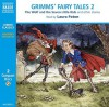 Grimm's Fairy Tales: Wolf and the Seven Little Kids/Pack of Ragamuffins/Brother and Sister/Three Snake-Leaves/Boots of Buffalo-Leather/Drummer and Others - Laura Paton, Jacob Grimm, Wilhelm Grimm