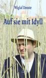 Auf Sie mit Idyll - Wiglaf Droste, Klaus Bittermann