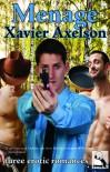Menage - Xavier Axelson