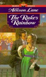 The Rake's Rainbow - Allison Lane