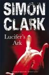 Lucifer's Ark - Simon Clark