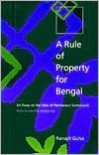 A Rule of Property for Bengal: An Essay on the Idea of Permanent Settlement - Ranajit Guha,  Contribution by Amartya Sen