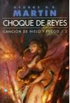 Choque de Reyes (Canción de Hielo y Fuego, #2) - Cristina Macía, George R.R. Martin, Corominas