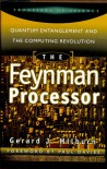 The Feynman Processor: Quantum Entanglement And The Computing Revolution (Frontiers of Science (Perseus Books)) - Gerard J. Milburn