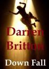 Down Fall - Darren Britton