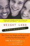 Weight Loss Confidential: How Teens Lose Weight and Keep It Off -- and What They Wish Parents Knew - Anne M. Fletcher, Holly Wyatt